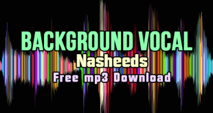 Best Vocals Only Nasheeds | Free mp3 Download